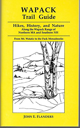 9780963606204: Wapack Trail Guide - Hikes, History, and Nature Along the Wapack Range of Northern Ma and Southern Nh