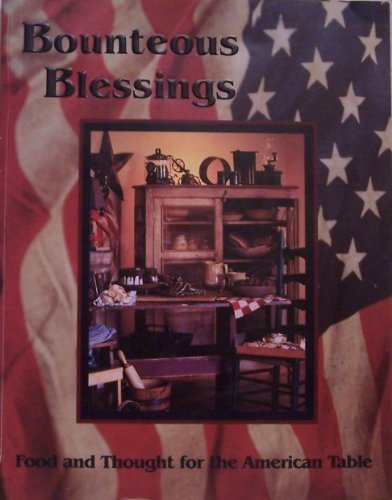 Bounteous blessings: Food and thought for the American table: Gillette, Frances A