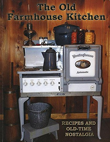 9780963606648: The Old Farmhouse Kitchen: Recipes and Old-Time Nostalgia