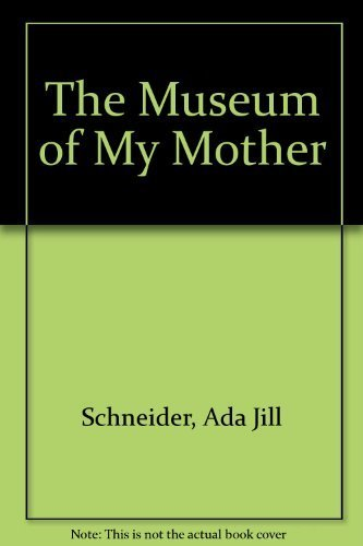 9780963606815: The Museum of My Mother
