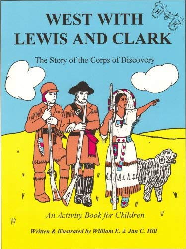 WEST WITH LEWIS AND CLARK (WEST WITH: WILLIAM E. &