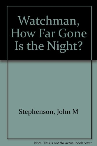 9780963607713: Watchman, how far gone is the night?