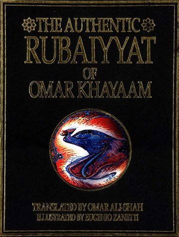 The Authentic Rubaiyyat of Sufi Poet Omar Khayaam: A New Translation with Critical Commentaries by ...