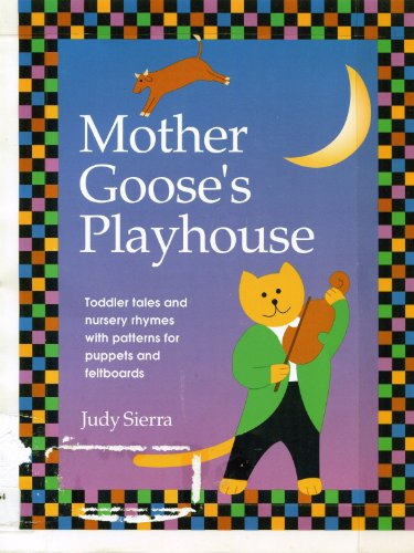 9780963608918: Mother Goose's Playhouse: Toddler Tales and Nursery Rhymes, With Patterns for Puppets and Feltboards