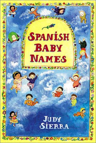 9780963608963: Spanish Baby Names: Traditional and Modern First Names of Spain and the Americas