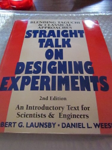 Straight Talk on Designing Experiments: Robert G. Launsby,