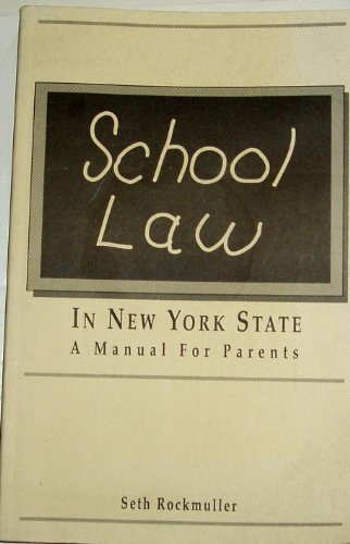 9780963609649: School Law in New York State: A Manual for Parents