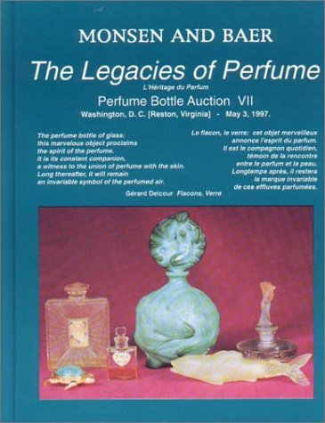 9780963610256: The Legacies of Perfume No. 7: Monsen and Baer Perfume Bottle Auction