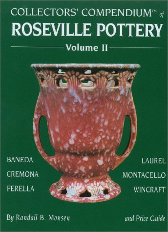 Collectors' Compendium of Roseville Pottery and Price Guide, Vol. II (2): Baneda, Cremona, ...