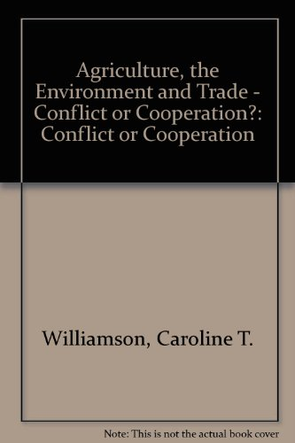 Agriculture, The Environment and Trade - Conflict or Cooperation?