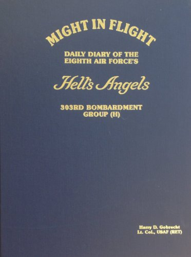 Might in Flight: Daily Diary of the: Harry D Gobrecht