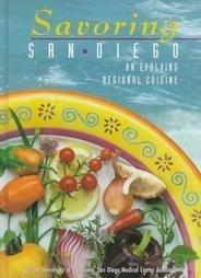 9780963615800: Savoring San Diego: An Evolving Regional Cuisine
