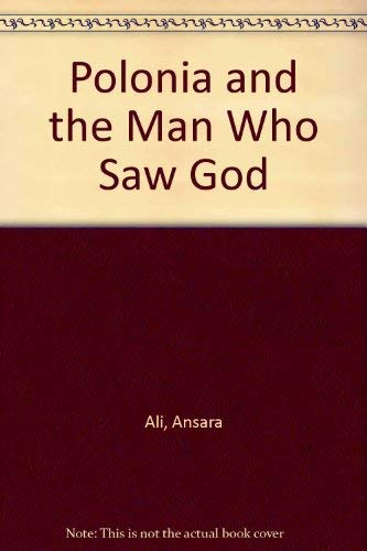 Polonia and the Man Who Saw God: Ali, Ansara