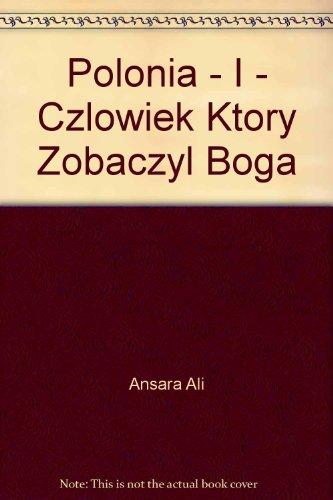 9780963617064: Polonia - I - Czlowiek, Ktory Zobaczyl Boga
