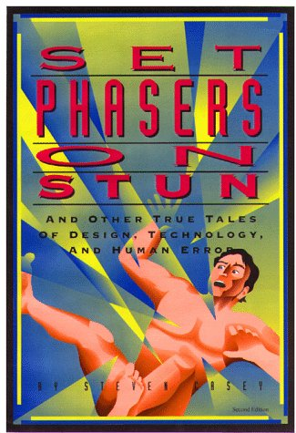 9780963617880: Set Phasers on Stun: And Other True Tales of Design, Technology, and Human Error