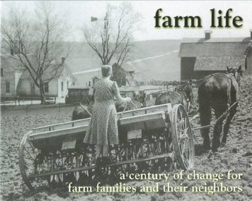 9780963619143: Farm Life: A Century of Change for Farm Families and Their Neighbors