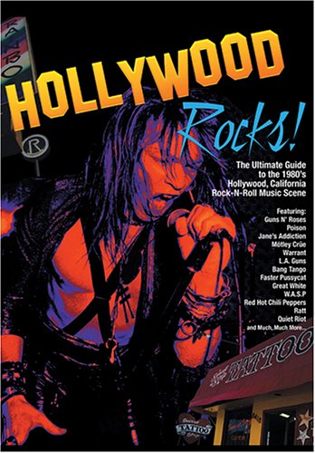 Hollywood Rocks: The Ultimate Guide to the 1980's Hollywood, California Rock-N-Roll Music ...