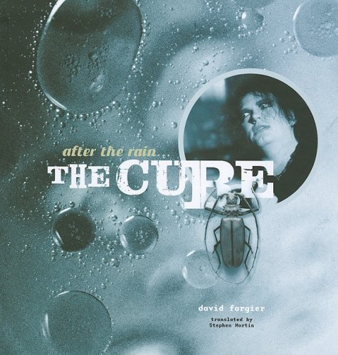 The Cure: after the Rain.the Cure: Fargier, David. Trans by Stephen Martin