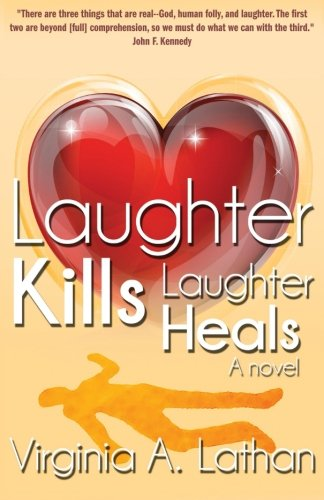 9780963619587: Laughter Kills...Laughter Heals