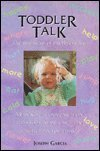 Toddler Talk: The First Signs of Intelligent: Garcia, Joseph