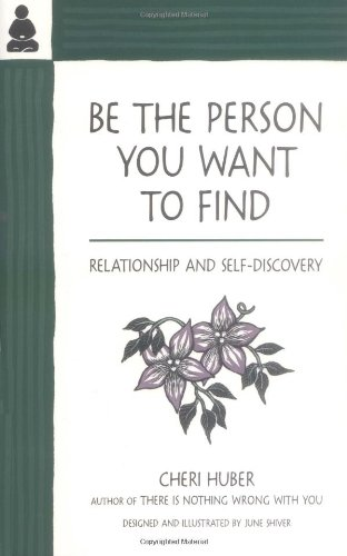 9780963625526: Be the Person You Want to Find: Relationship and Self-Discovery