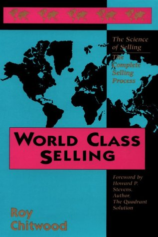9780963626837: World Class Selling: The Complete Selling Process