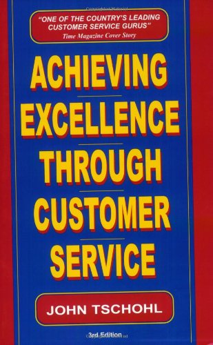 9780963626844: Achieving Excellence Through Customer Service