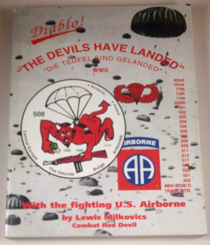 """The Devils Have Landed"""" WWII With the Fighting U.S. Airborne: Lewis Milkovics Combat Red Devil"""