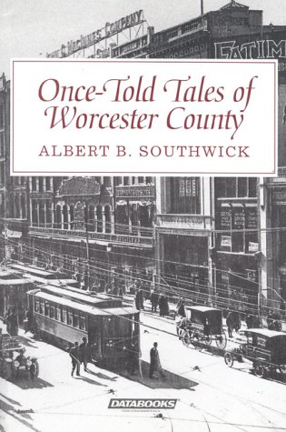 Once-Told Tales of Worcester County: Southwick, Albert B.
