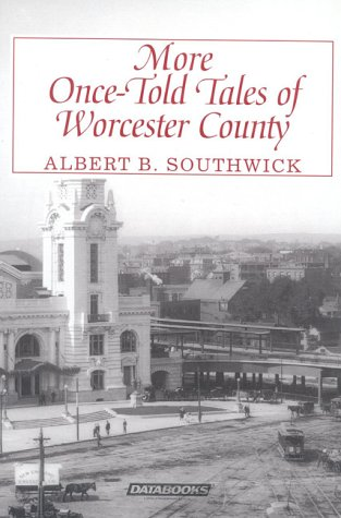 9780963627759: More Once-Told Tales of Worcester County