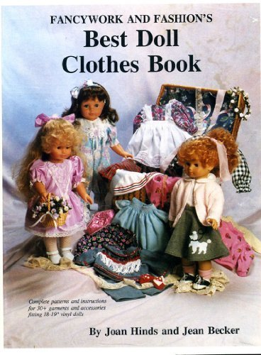 Fancywork and Fashion's Best Doll Clothes Book: Becker, Jean, Hinds,