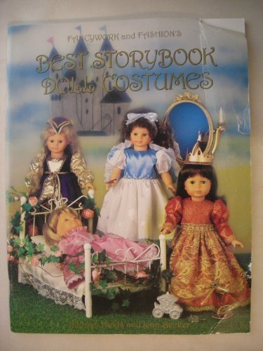 9780963628718: Fancywork and Fashion's Best Storybook Doll Costumes (Best Doll Pattern Books for Modern Vinyl Dolls)