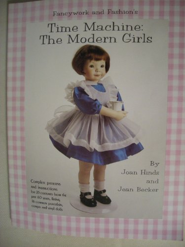 Fancywork and Fashion's: Time Machine : The Modern Girls/Book and Patterns: Hinds, Joan, ...