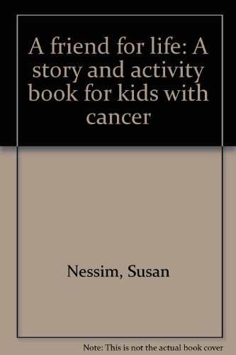 9780963633323: A friend for life: A story and activity book for kids with cancer