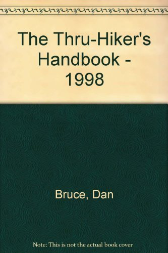 The Thru-Hiker's Handbook: Bruce, Dan