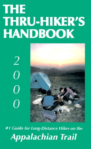 9780963634283: The Thru-hiker's Handbook : #1 Guide for Long-Distance Hikes on the Appalachian Trail (2000 Edition)