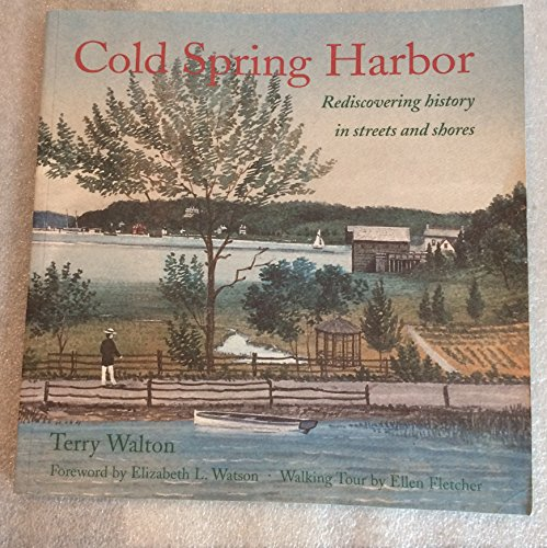 9780963636126: Cold Spring Harbor: Rediscovering history in streets and shores