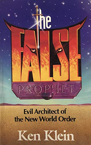 9780963636508: The False Prophet: Evil Architect of the New World Order