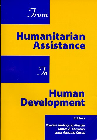 From Humanitarian Assistance to Human Development: Macinko, James, Rodriguez-Garcia,