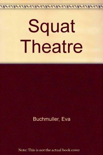 9780963637222: Squat Theatre