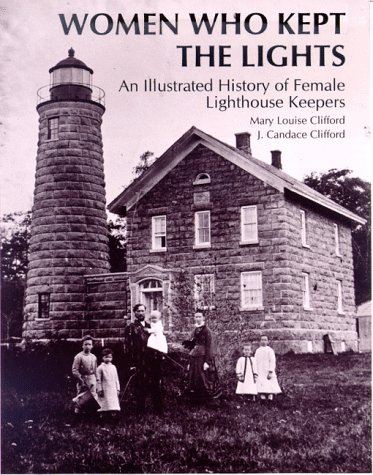 Women Who Kept the Lights: An Illustrated: Clifford, Mary Louise,
