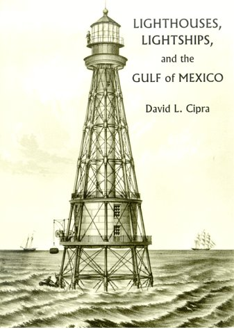 9780963641212: Lighthouses, Lightships, and the Gulf of Mexico
