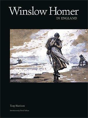 Winslow Homer in England: Tony Harrison