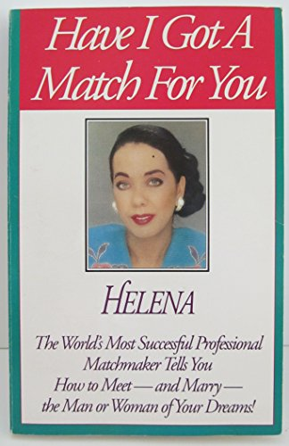 Have I Got a Match for You; Secrets of an International Matchmaker: Helena