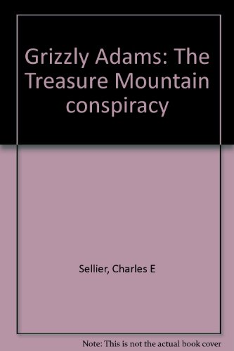 9780963644305: Grizzly Adams: The Treasure Mountain conspiracy