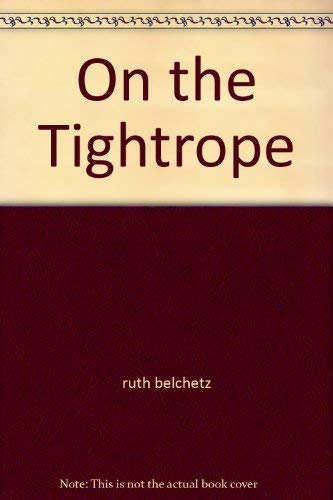 9780963645906: On the Tightrope