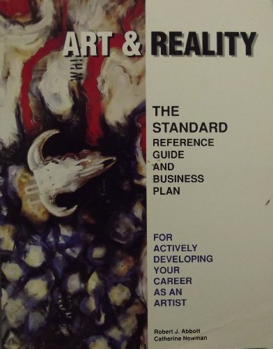 9780963647405: Art and Reality: The Standard Reference Guide and Business Plan for Actively Developing Your Career As an Artist