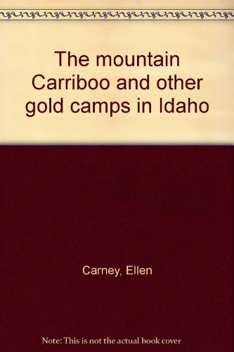 The Mountain Carriboo and Other Gold Camps: Ellen Carney, Elaine