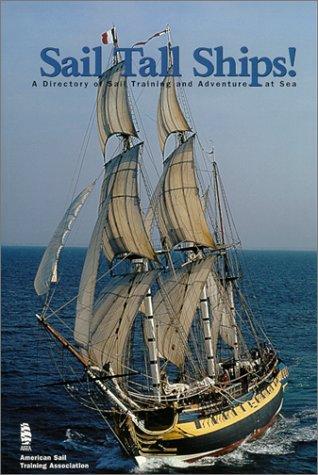 Sail Tall Ships! A Directory of Sail: Dickinson, Jonathan