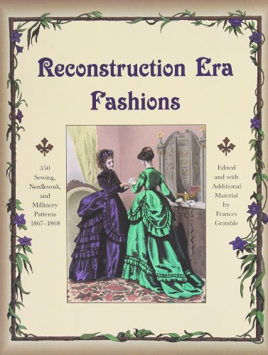 9780963651747: Reconstruction Era Fashions: 350 Sewing, Needlework, and Millinery Patterns 1867-1868